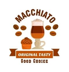 Macchiato original tasty coffe icon Cafe emblem vector