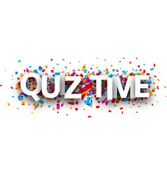 Quiz time banner with colorful confetti vector