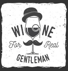 Wine for real gentleman winery company badge vector