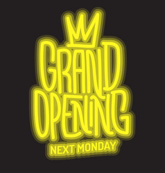 grand opening lettering type design message glo vector image
