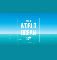 Background of world ocean day vector