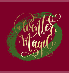 winter magic - gold hand lettering on green and vector image