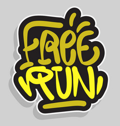 Free run brush lettering type design graffiti tag vector