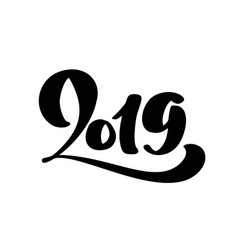 handwritting calligraphy text 2019 hand vector image