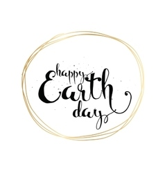Happy Earth day inscription Greeting card with vector