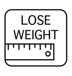 Ruler and lose weight inscription thin line icon vector