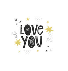 love you scandinavian lettering quote stars vector image