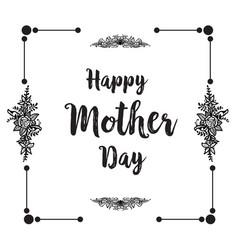 Happy mother day elegant gretting flower vector
