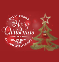 Joy to the world merry christmas and happy new vector