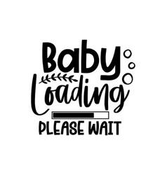 Baby loading please wait vector