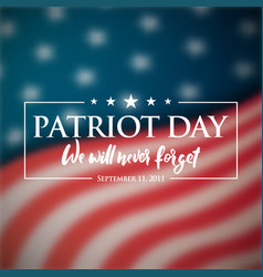 patriot day banner blurry american flag and text vector image