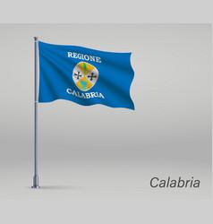 Waving flag calabria - region italy on vector