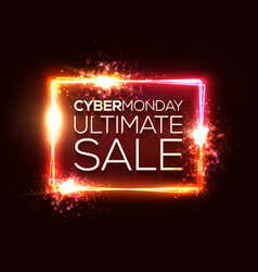 cyber monday ultimate sale text in neon rectangle vector image