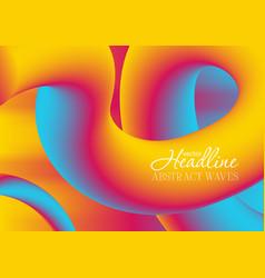 colorful gradient 3d wavy liquid shapes background vector image