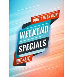weekend specials promotional concept template for vector image