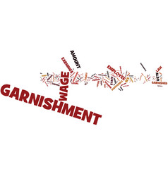 The legal procedure of wage garnishment text vector