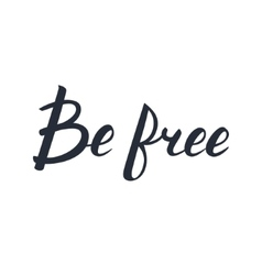 Be - free hand drawn lettering calligraphy vector image