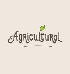 agricultural word text typography design logo icon vector image