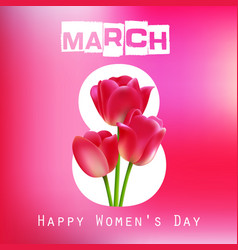 happy women day with red tulips on pink background vector image