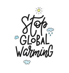 stop global warming shirt print quote lettering vector image