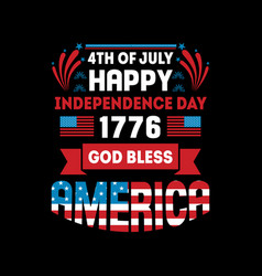 4th july happy independence day 1776 god bless vector image