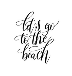 lets go to the beach inspirational quote about vector image