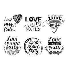 set 6 hand lettering quotes love never fails vector image