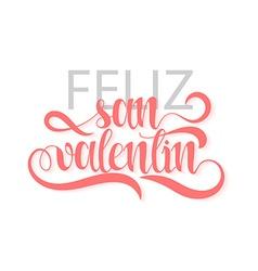 Happy valentines day phrase spanish handmade feliz vector