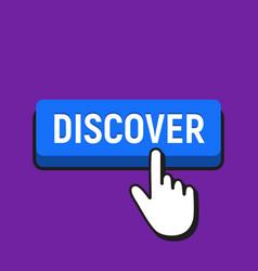 Hand mouse cursor clicks the discover button vector