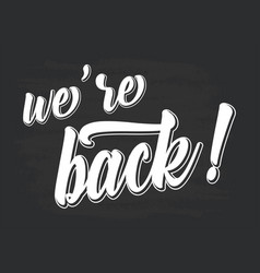 Hand sketched we are back quote lettering vector