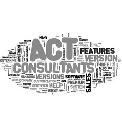 Act consultants help determine which system is vector