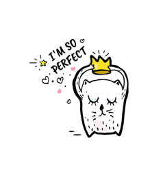 I am so perfect cartoon sketch vector