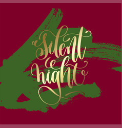 Silent night - gold hand lettering on green and vector