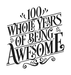 100 whole years being awesome vector