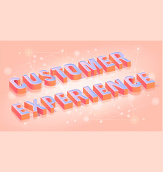 Customer experience text isometric template vector