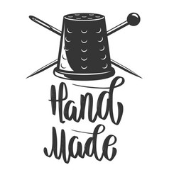 Handmade emblem with thimble and crossed needles vector