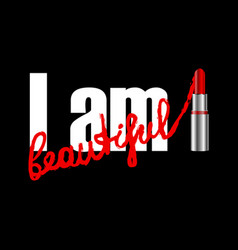i am beauty t-shirt fashion print with red vector image