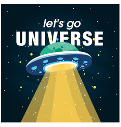 Lets go universe ufo background image vector