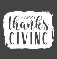 handwritten lettering happy thanksgiving vector image