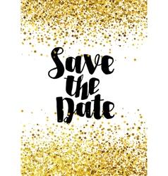 Save the date golden glitter wedding invitation te vector image