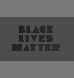 black lives matter minimalistic typography on dark vector image