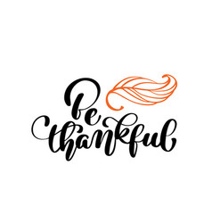 celebration quote be thankful text for postcard vector image