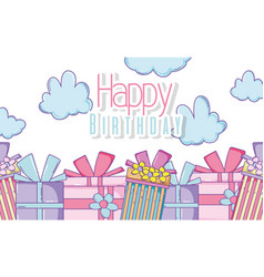 Happy birthday with presents and clouds decoration vector