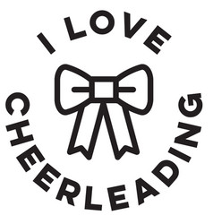 I love cheerleading sign with bow vector