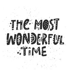 Most wonderful time lettering vector
