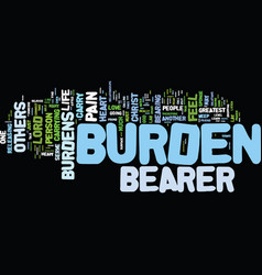 The life of a burden bearer text background word vector