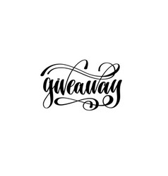 Giveaway - hand lettering inscription motivation vector