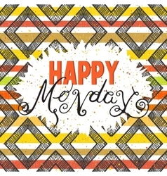 Handwritten inscription Happy Monday vector image