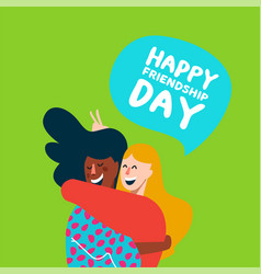 Happy girl friends hug for friendship day card vector