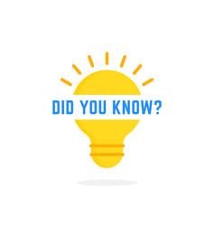 Did you know text on cartoon light bulb vector
